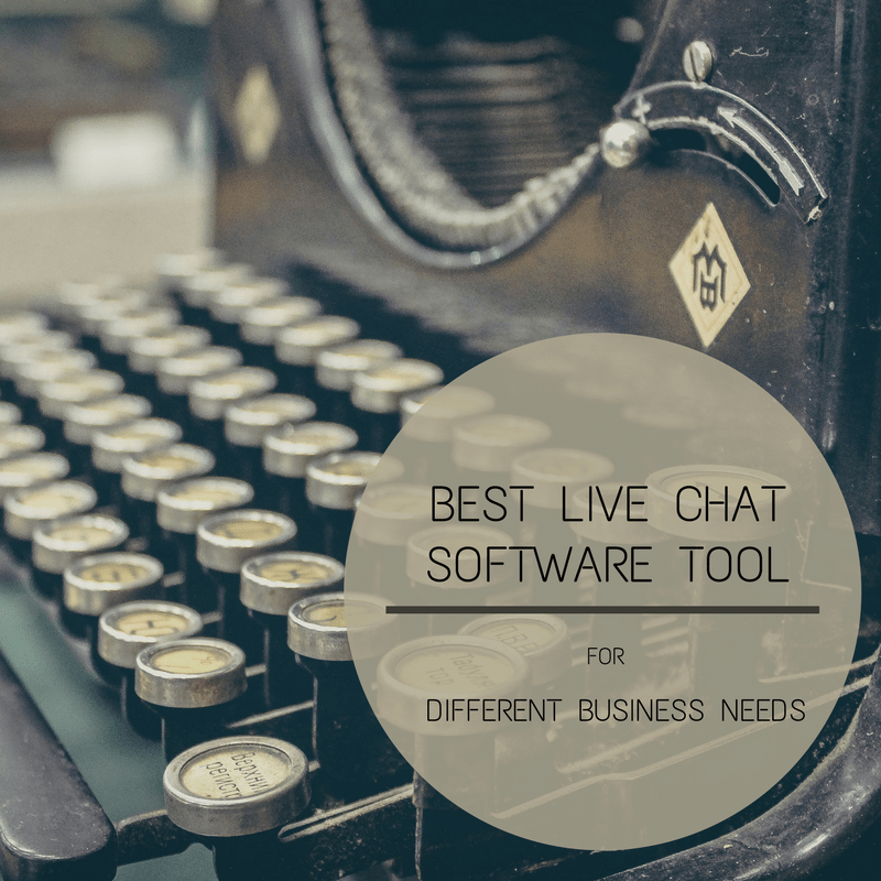 Best Live Chat Software Tool for Different Business Needs