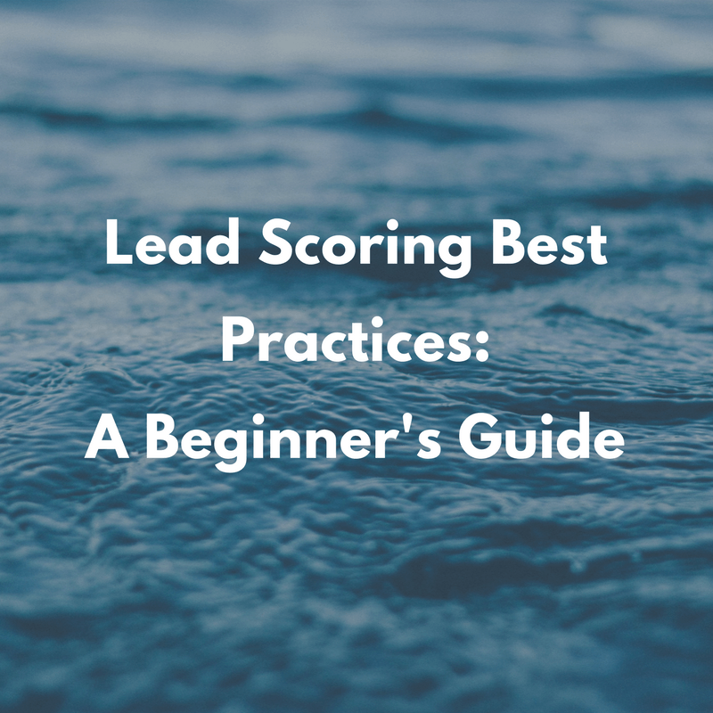 a guide to lead scoring best practices