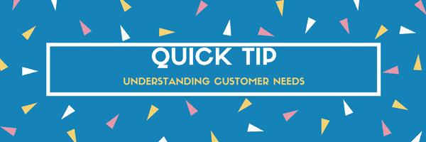 understanding your customers needs