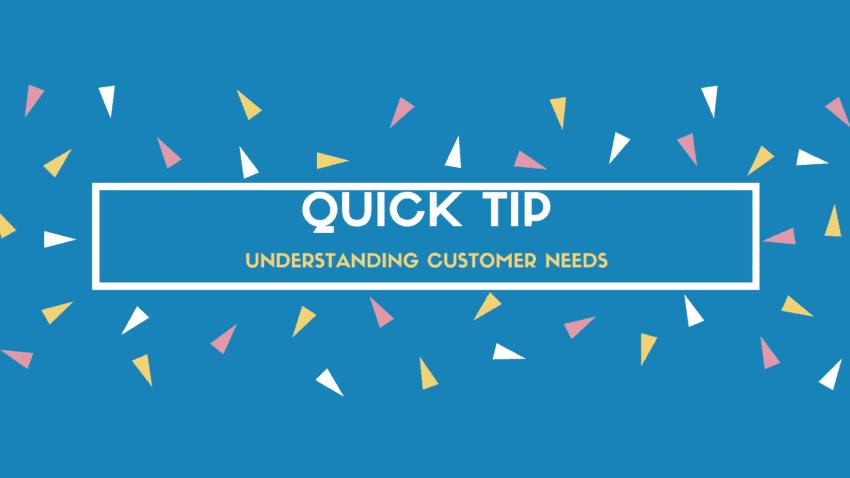 understanding your customer needs