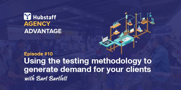 Generate Demand with Bart Bartlett in the Hubstaff Agency Advantage Series