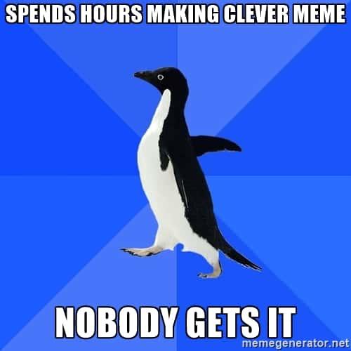 Marketing Memes - Socially Awkward Penguin
